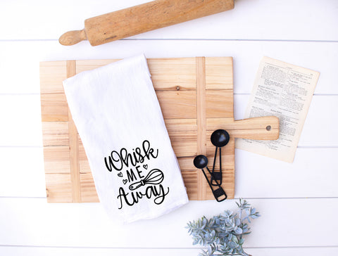 Whisk Me Away Flour Sack Kitchen Towel