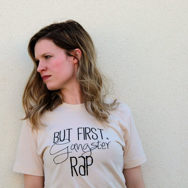 BUT FIRST, Gangster RAP Unisex Tee