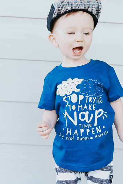 Stop Trying to Make Nap Time Happen Kids Tee
