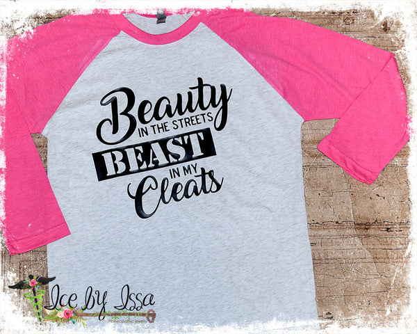 BEAUTY In The Streets BEAST In My Cleats Baseball Tee