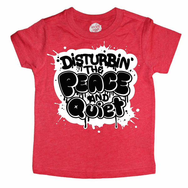 Disturbin' The Peace and Quiet Kids Tee