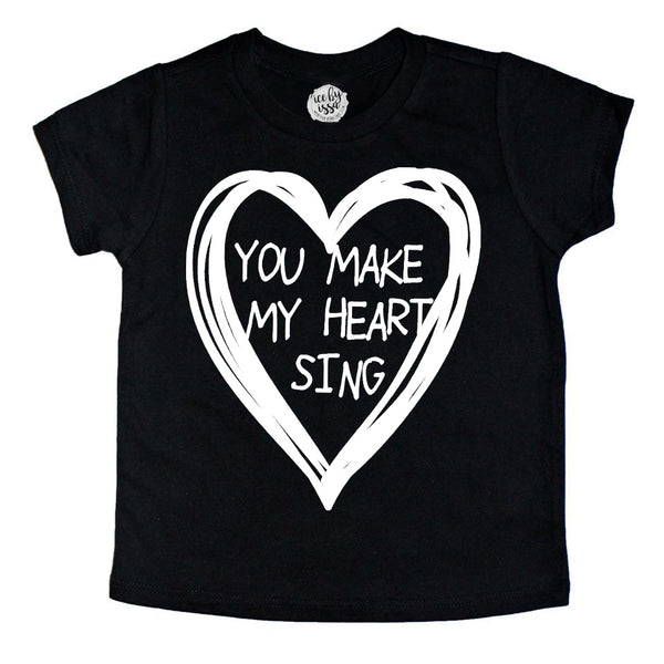 You Make my Heart Sing Tee
