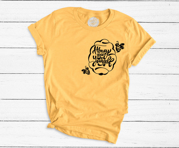 Honey Bee Yourself Adult Unisex Tee