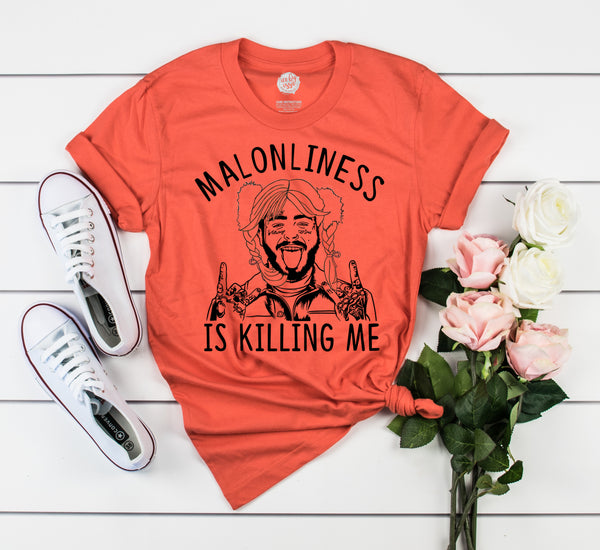 Malonliness is Killing Me Adult Unisex Tee