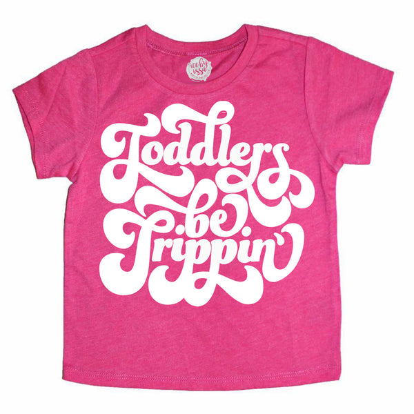 Toddlers be Trippin' Kids Tee