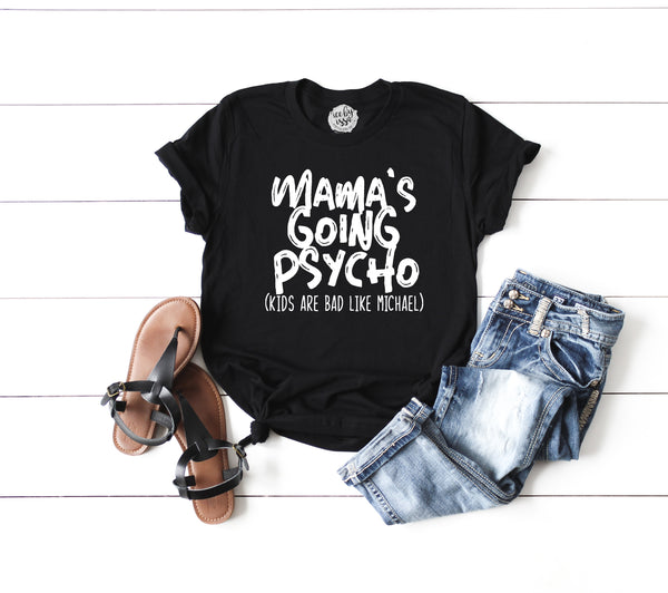 Mama's Going Psycho Adult Tee