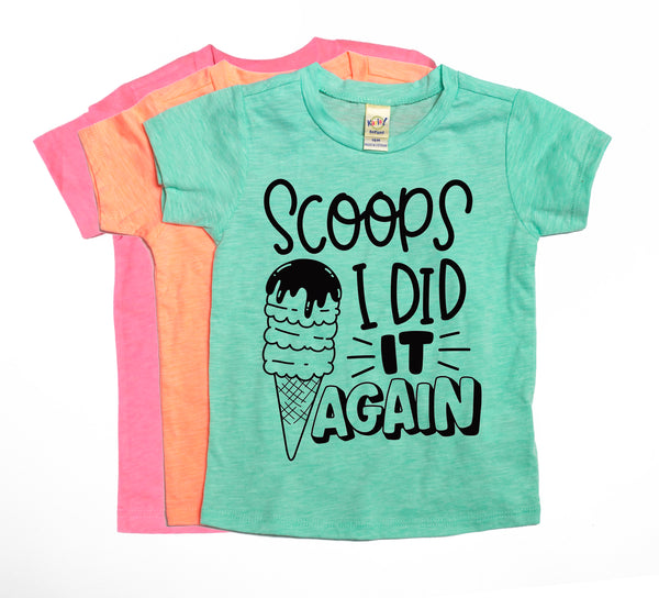 SCOOPS I DID IT AGAIN Tee