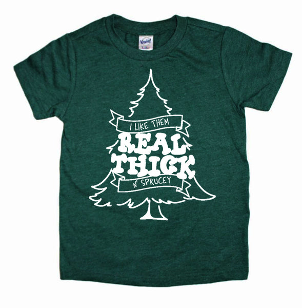 Real Thick & Sprucey Kids Tee