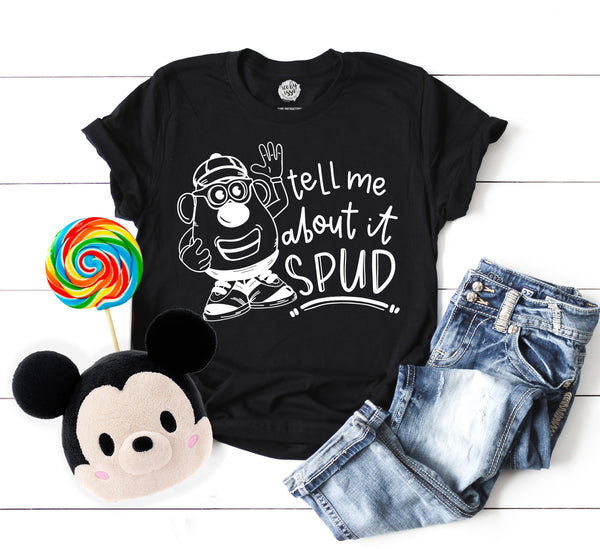 Tell Me About it Spud Unisex Tee