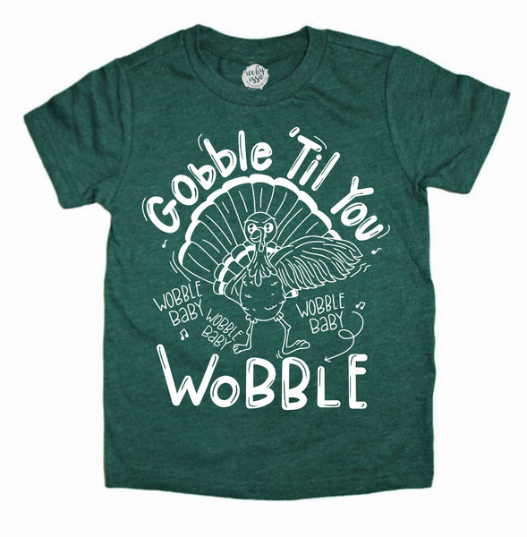 Gobble 'Til you Wobble Baby Kids Tee