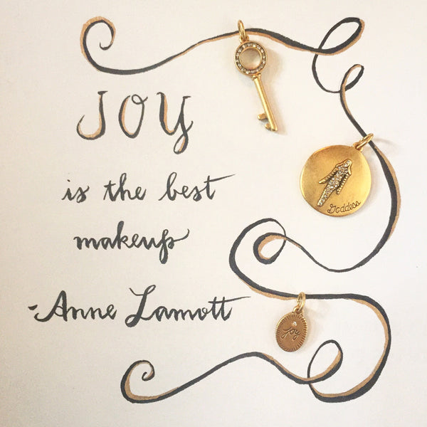 """Joy is the best makeup"" - Anne Lamott"