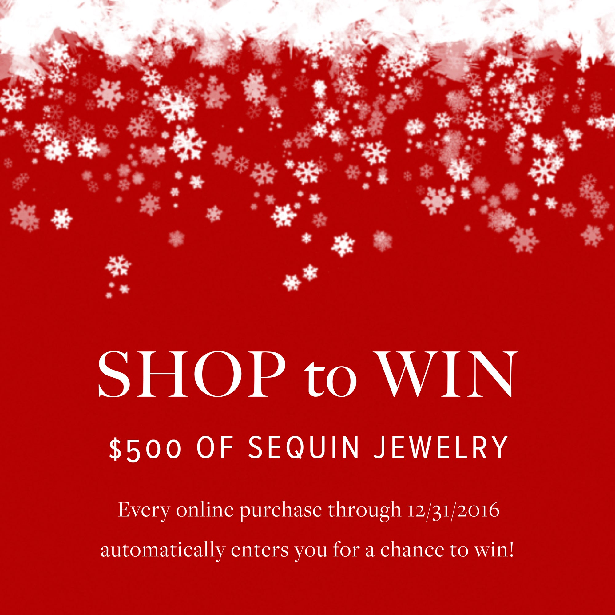 #SequinContests - Holiday 2016 Shop To Win