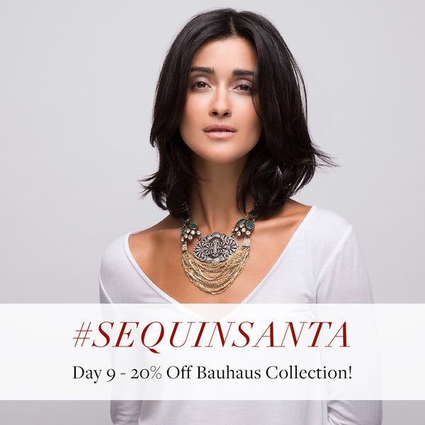 #SequinSanta Day 9 - 20% off Bauhaus