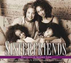 Sisterfriends: Portraits of Sisterly Love
