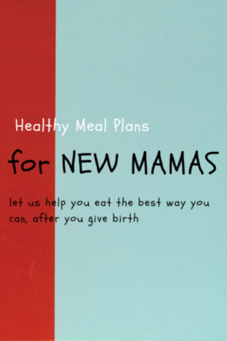 New Mama Meal Plans