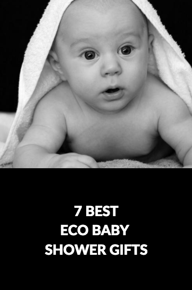 7 Best Eco Baby Shower Gifts