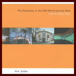 The Panorama in the Old World and the New edited by Gabrielle Koller