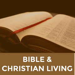 Bible and Christian Living