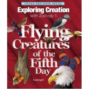 Exploring Creation with Zoology 1: Flying Creatures of the Fifth Day - Yellow House Book Rental