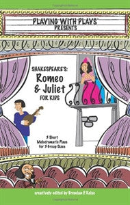 Playing with Plays: Romeo and Juliet - Yellow House Book Rental