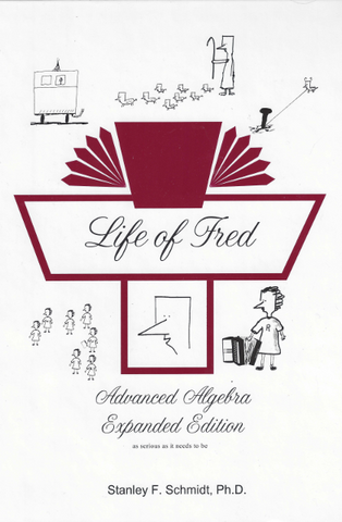 Life of Fred: Advanced Algebra Expanded Edition - Yellow House Book Rental