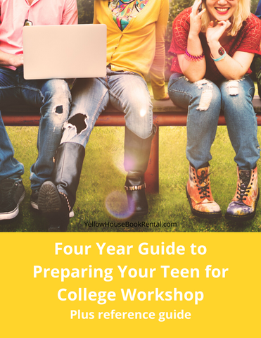 Four Year Guide to Preparing Your Teen For College Workshop and more