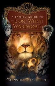 A Family Guide to the Lion The Witch and the Wardrobe - Yellow House Book Rental