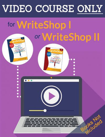 WriteShop I and II Video Courses