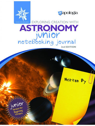 Exploring Creation With Astronomy 2nd Edition Junior Notebooking Journal - Yellow House Book Rental