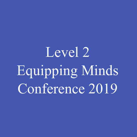 Level 2 Equipping Minds Conference 2019