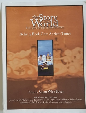 The Story of the World Activity Book One: Ancient Times
