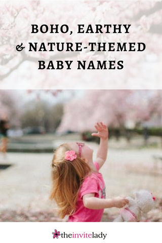 Baby names that are Boho, Earthy and Nature-themed via theinvitelady.com including name ideas for boys and girls!