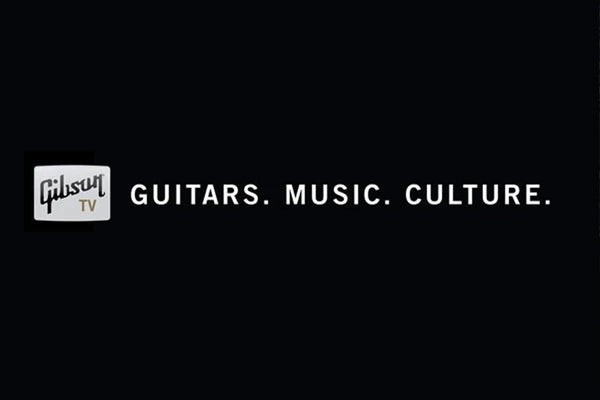 Gibson Launches Gibson TV Online Guitar Network!