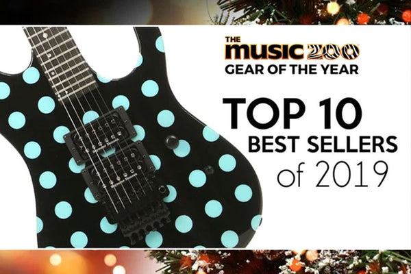 Gear of the Year! The Music Zoo's Top Ten Best Sellers of 2019!