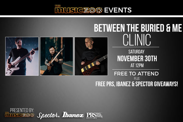 Between the Buried and Me Guitar Clinic & Gear Giveaway Saturday, November 30th at The Music Zoo!