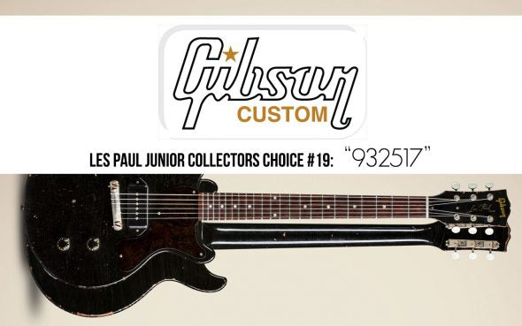 "Gibson Custom Shop Collector's Choice #19 ""932517"" Les Paul Junior Double Cutaway"