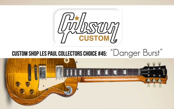 "Gibson Custom Shop Collector's Choice #45 ""Danger Burst"""