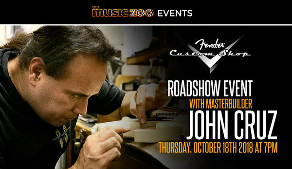 John Cruz Fender Custom Shop Roadshow Event - October 18th at 7PM!