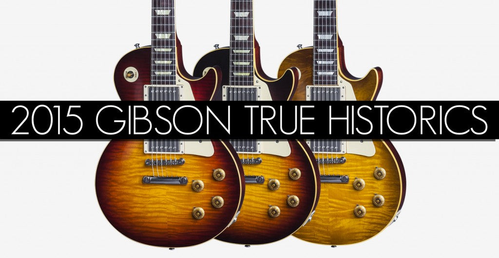 GIBSON TRUE HISTORICS MAIN