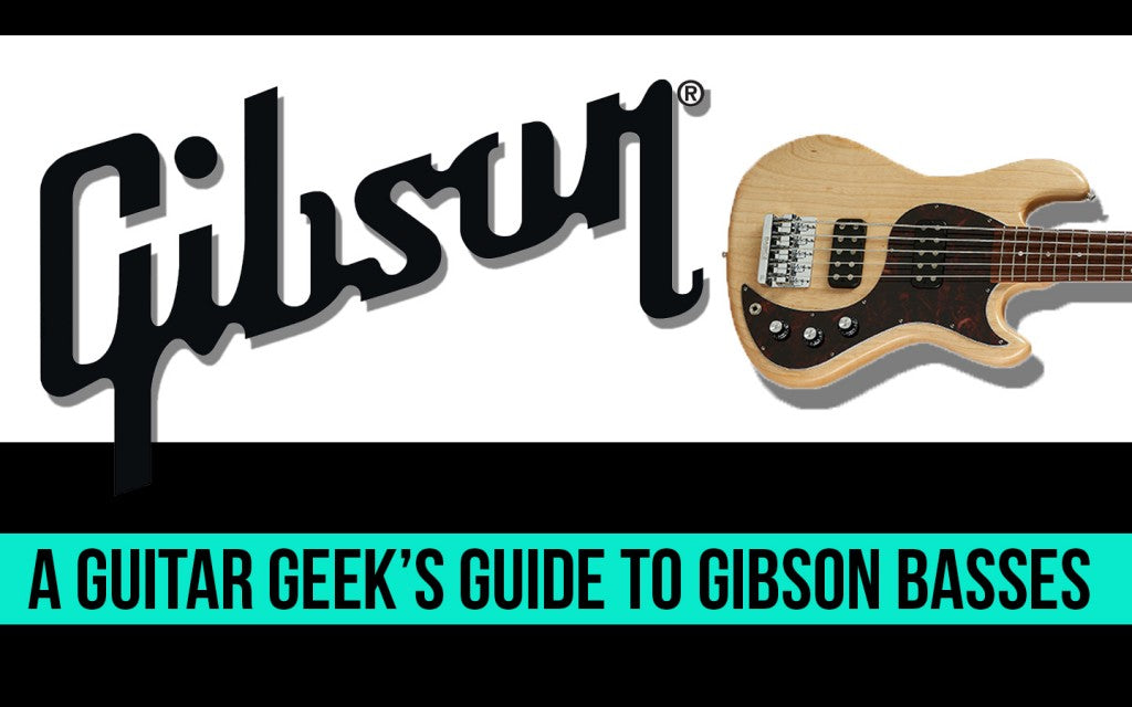 Article: A Guitar Geek's Guide to Gibson Basses