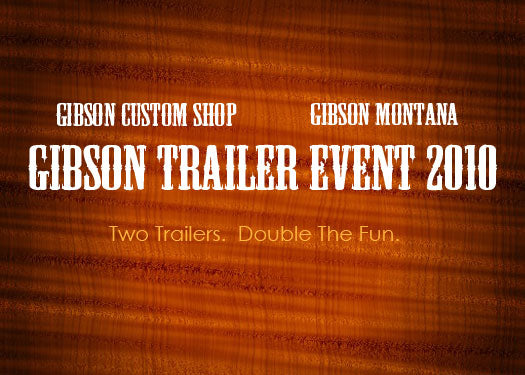 Gibson Trailer Event: Now With More Trailer!