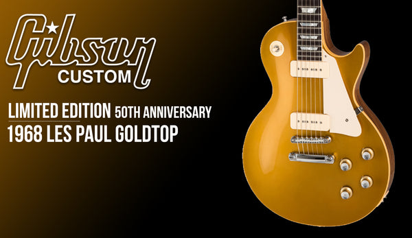 Gibson Announces 50th Anniversary 1968 Les Paul Goldtop
