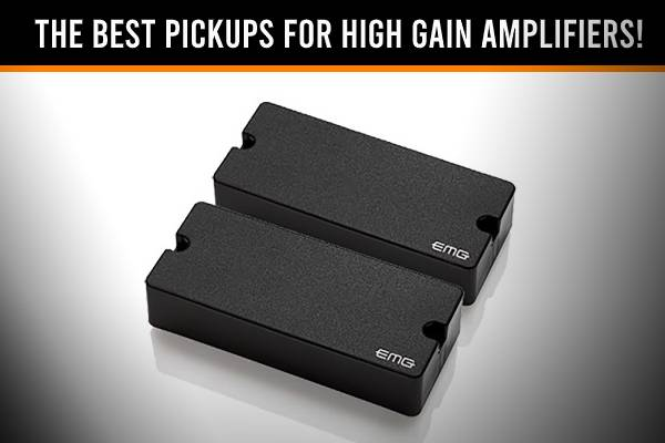 Top Ten Pickups For Getting The Best Tone Out Of High Gain Amplifiers!