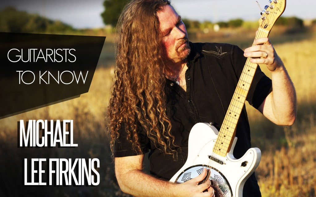 Guitarists To Know: Michael Lee Firkins