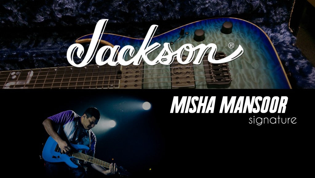 The New Jackson Misha Mansoor Signature Models