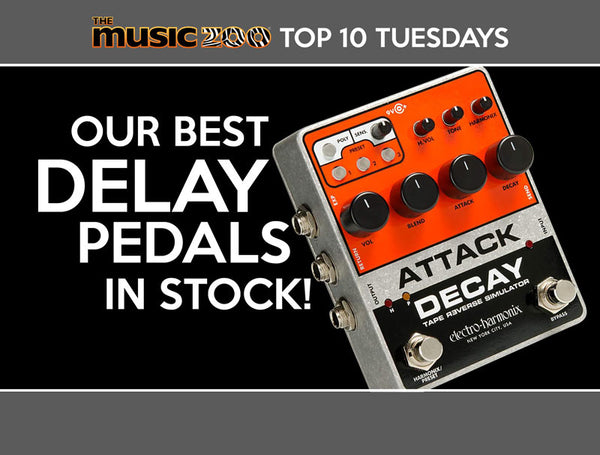Top 10 Tuesday: Our Best Delay Pedals In Stock!