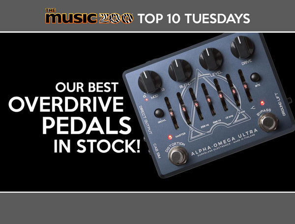 Top 10 Tuesday: Our Best Overdrive Pedals In Stock!