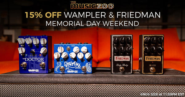 Save 15% off Wampler and Friedman Effects for Memorial Day Weekend!