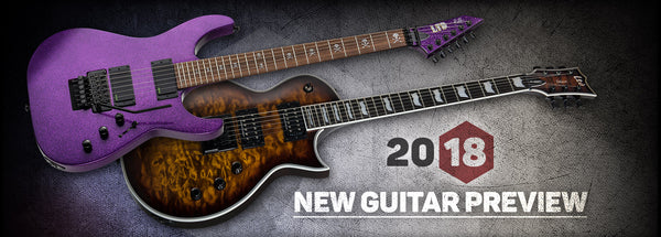 Check out the ESP 2018 New Guitar Preview!