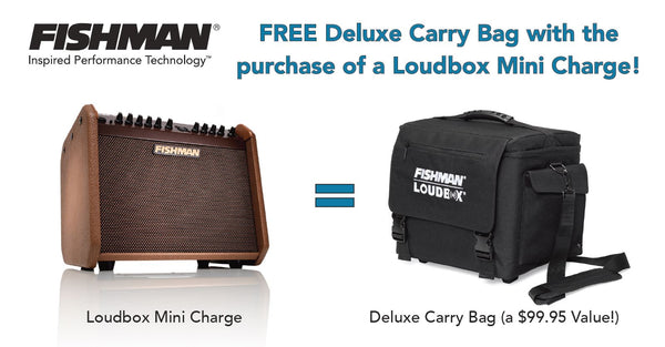 Get a Free Fishman Carry Bag with Purchase of a Fishman Loudbox Mini Charge